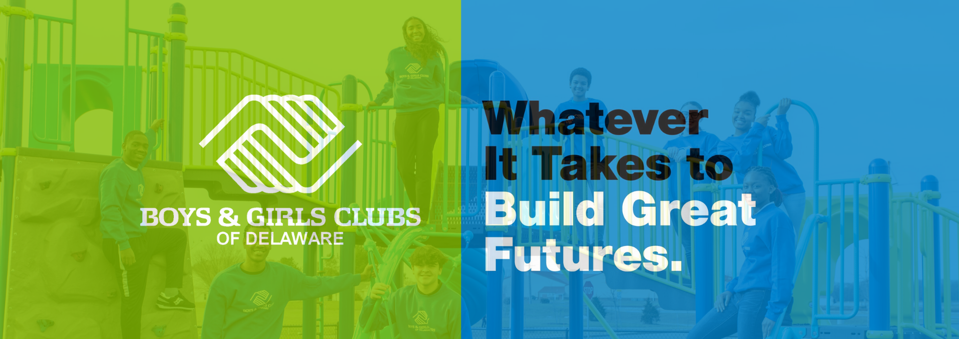 Whatever it takes to build great futures.