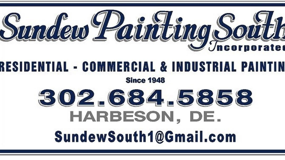 Sundew Painting South Incorporated. Residential, Commercial & Industrial Painting since 1948. 302-684-5858 Harbeson, DE sundewsouth1@gmail.com