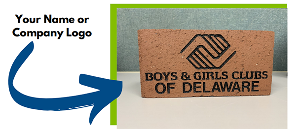 Your name or company logo. Boys & Girls Clubs of Delaware logo on a brick.